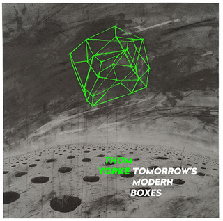 トムヨーク新作『Tomorrow's Modern Boxes』